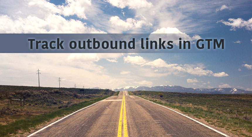 Track outbound links in Google Tag Manager